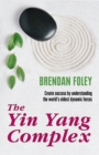 "The Yin Yang Complex: How to Harmonize Your Yin and Yang : ""Life Changing"" - eBook"