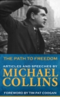 Path to Freedom: Articles & Speeches by Michael Collins - eBook