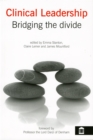 Clinical Leadership : Bridging the Divide - Book