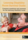 Learning Disability Nurse Survival Guide : Common Questions and Answers for the Learning Disability Nurse - Book