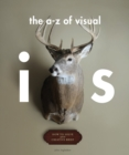 The A Z of Visual IdeaS How to Solve any Creative Brief : How to Solve any Creative Brief - Book