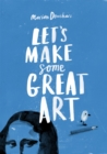 Let's Make Some Great Art - Book