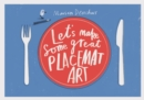 Let's Make Some Great Placemat Art - Book