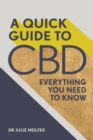 A Quick Guide to CBD : Everything you need to know - eBook