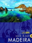 Walk & Eat Madeira : Walks, restaurants and recipes - Book