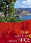 Walk & Eat Around Nice : Walks, restaurants and recipes - Book