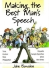 Making the Best Man's Speech, 2nd Edition : Tone, Content, Style, Preparation, Etiquette, Sample Speeches, Jokes and One-Liners - Book