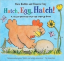 Hatch, Egg, Hatch! : A Touch-and-Feel Action Flap Book - Book