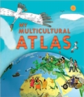 My Multicultural Atlas : A Spiral-bound Atlas with Gatefolds - Book