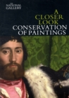 A Closer Look: Conservation of Paintings - Book