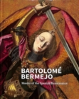 Bartolome Bermejo : Master of the Spanish Renaissance - Book