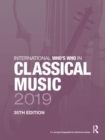International Who's Who in Classical Music 2019 - Book