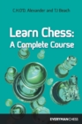 Learn Chess : A Complete Course - Book