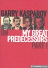 Gary Kasparov on My Great Predecessors : Pt. 1 - Book