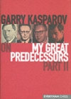 Gary Kasparov on My Great Predecessors : Pt. 2 - Book