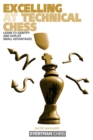 Excelling at Technical Chess : Learn to Identify and Exploit Small Advantages - Book