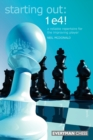 Starting Out: 1e4 : A Reliable Repertoire For The Opening Player - Book