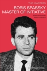 The Masters : Boris Spassky Master of Initiative - Book