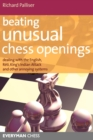 Beating Unusual Chess Openings : Dealing with the English, Reti, King's Indian Attack and Other Annoying Systems - Book