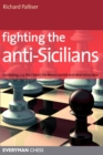 Fighting the Anti-Sicilians : Combating 2 C3, the Closed, the Morra Gambit and Other Tricky Ideas - Book