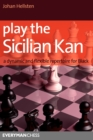 Play the Sicilian Kan : A Dynamic and Flexible Repertoire for Black - Book