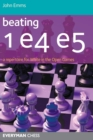 Beating 1 E4 E5 : A Repertoire for White in the Open Games - Book