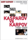 Garry Kasparov on Modern Chess, Part 4 : Kasparov v Karpov 1988-2009 - Book