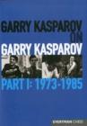 Garry Kasparov on Garry Kasparov, Part 1: 1973-1985 : 1973-1985 - Book