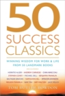 50 Success Classics : Winning Wisdom for Work & Life from 50 Landmark Books - Book