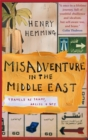 Misadventure in the Middle East : Travels as a Tramp, Artist and Spy - Book