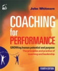 Coaching for Performance : The Principles and Practices of Coaching and Leadership - Book