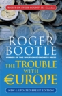 The Trouble with Europe : Why the EU isn't Working, How it Can be Reformed, What Could Take its Place - Book