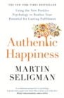 Authentic Happiness : Using the New Positive Psychology to Realise your Potential for Lasting Fulfilment - Book