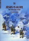 Jesus Is Alive : The Amazing Story - Book