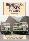 Birmingham Buses at Work : Replacement, Expansion and Reassessment, 1942-69 - Book