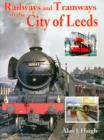 Railways and Tramways in the City of Leeds - Book