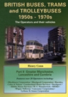 British Buses, Trams and Trolleybuses 1950s-1970s : Greater Manchester, Lancashire and Cumbria Greater Manchester, Lancashire and Cumbria - Book