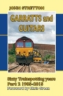 Garratts and Guitars Sixty Trainspotting Years : 1985-2015 Part 2 - Book