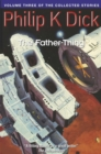 The Father-Thing : Volume Three Of The Collected Stories - Book