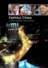 Faithful Cities : A Call for Celebration, Vision and Justice - Book