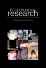 Performing Research : Tensions, Triumphs and Trade-offs of Ethnodrama - Book