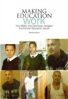 Making Education Work : How Black Men and Boys Navigate the Further Education Sector - eBook