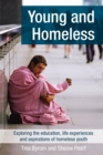 Young and Homeless : Exploring the education, life experiences and aspirations of homeless youth - eBook