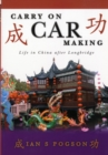 Carry on Car Making : Life in China After Longbridge - Book