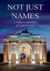 Not Just Names : A Tribute to the Fallen of Cannock Chase - Book