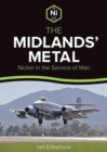 The Midlands' Metal : Nickel in the Service of Man - Book