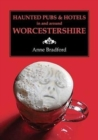 Haunted Pubs & Hotels in and Around Worcestershire - Book