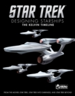 Star Trek: Designing Starships Book 3 : The Kelvin Timeline - Book