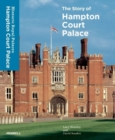 The Story of Hampton Court Palace - Book