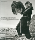 Hunting with Eagles: In the Realm of the Mongolian Kazakhs - Book